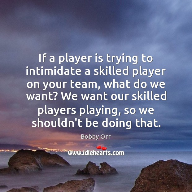 Image, If a player is trying to intimidate a skilled player on your