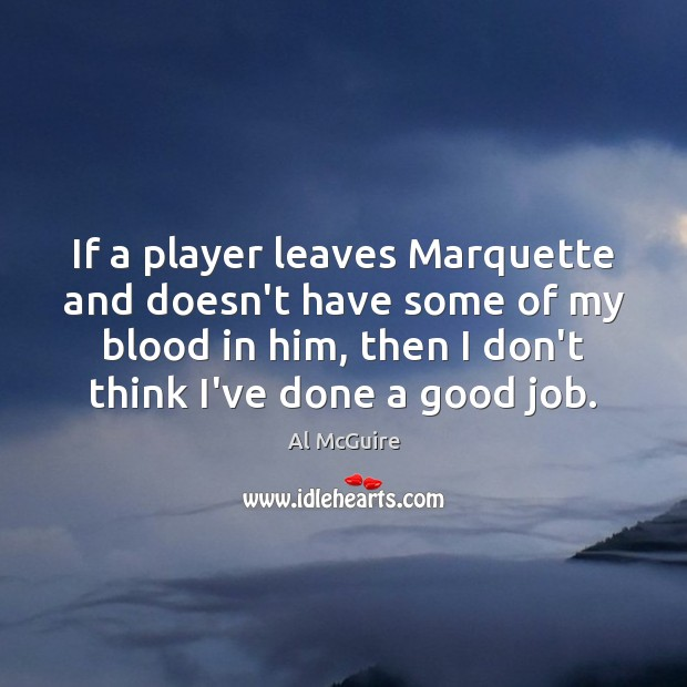 If a player leaves Marquette and doesn't have some of my blood Image