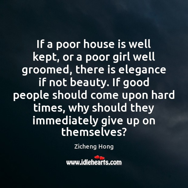 If a poor house is well kept, or a poor girl well Zicheng Hong Picture Quote