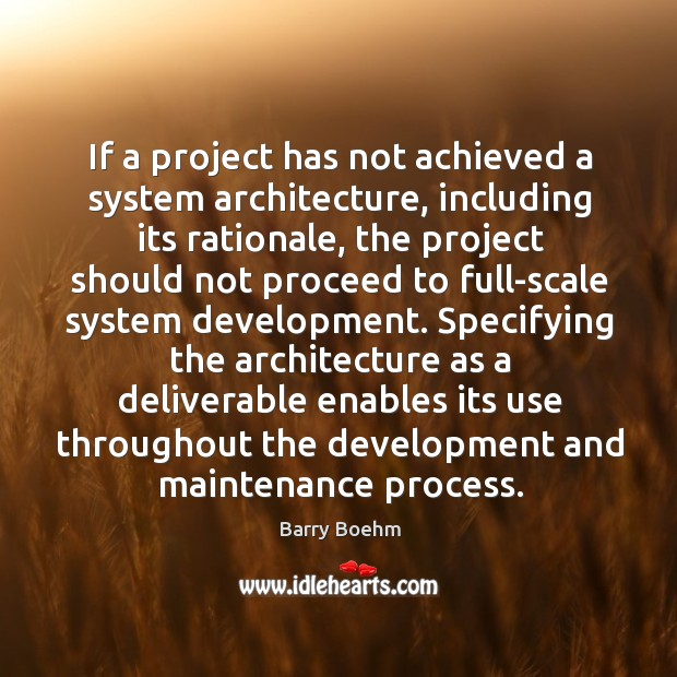 Image, If a project has not achieved a system architecture, including its rationale,