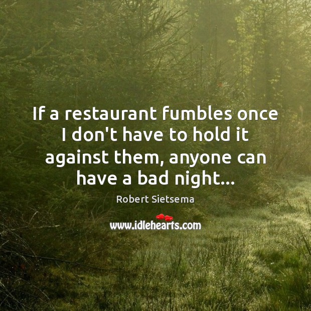 Image, If a restaurant fumbles once I don't have to hold it against
