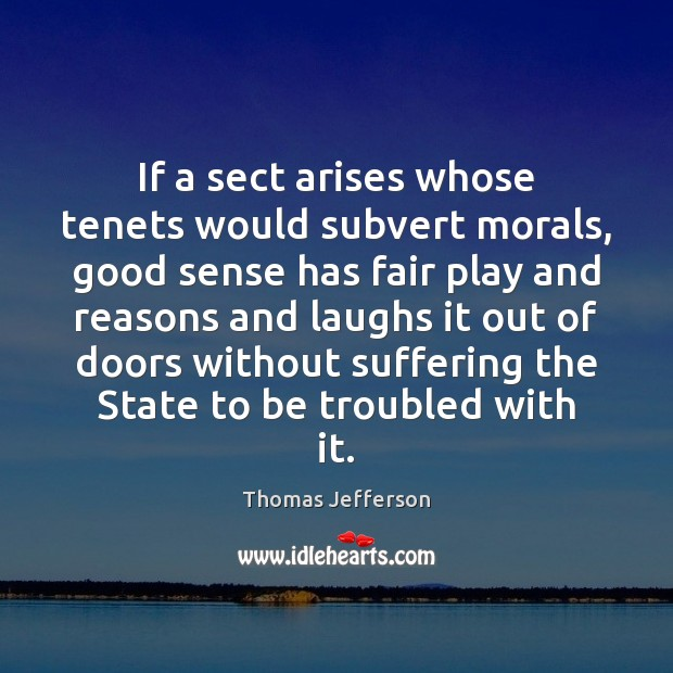 If a sect arises whose tenets would subvert morals, good sense has Image