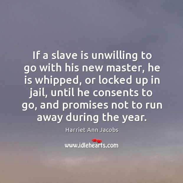If a slave is unwilling to go with his new master Image