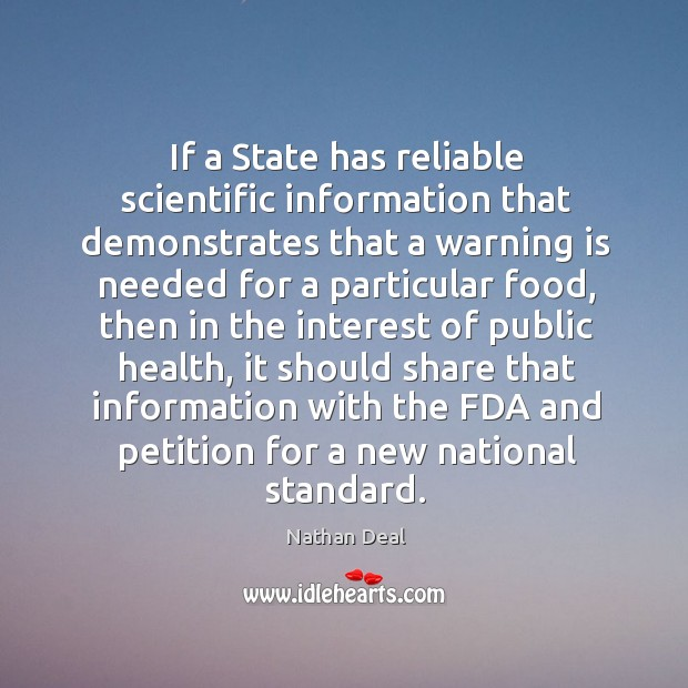 If a state has reliable scientific information that demonstrates that a warning is Nathan Deal Picture Quote