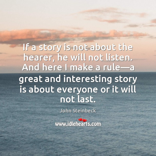 If a story is not about the hearer, he will not listen. Image