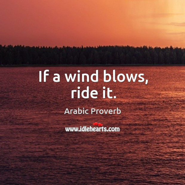 Image, If a wind blows, ride it.