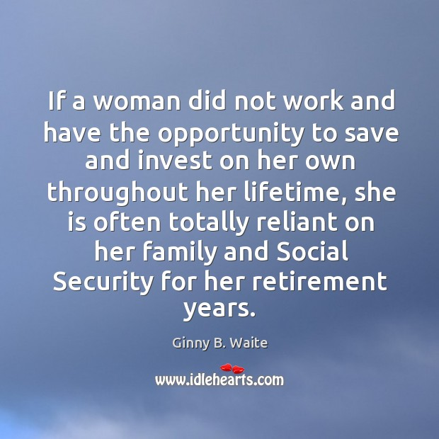 Image, If a woman did not work and have the opportunity to save and invest on her own
