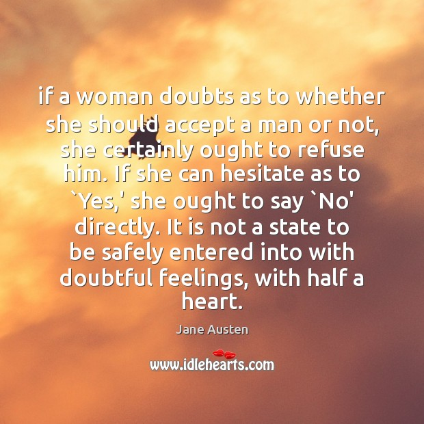 If a woman doubts as to whether she should accept a man Image