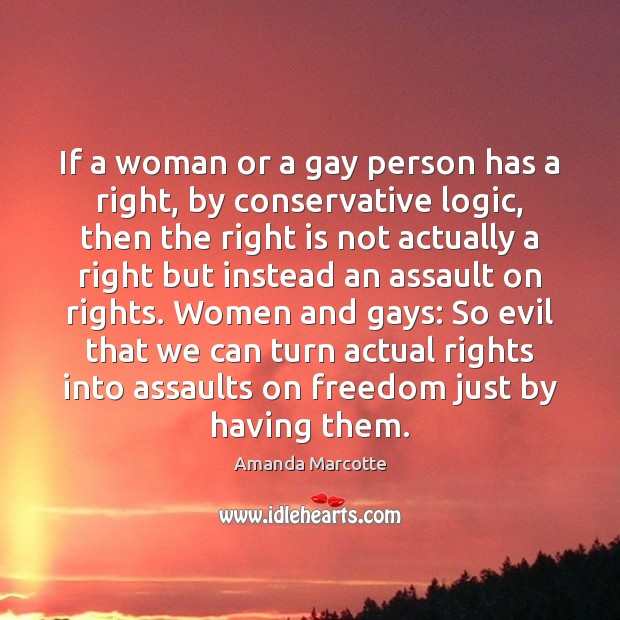 Image, If a woman or a gay person has a right, by conservative