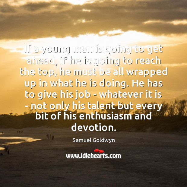 If a young man is going to get ahead, if he is Image