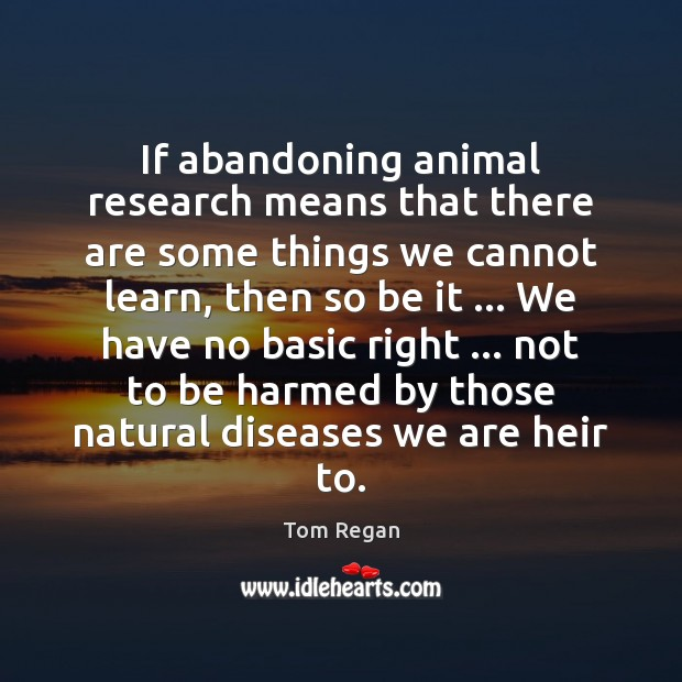 Image, If abandoning animal research means that there are some things we cannot