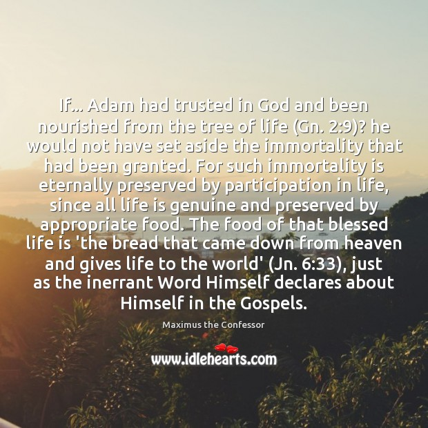 If… Adam had trusted in God and been nourished from the tree Food Quotes Image