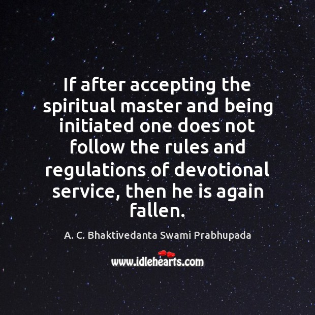 Image, If after accepting the spiritual master and being initiated one does not
