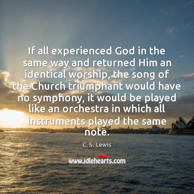 Image, If all experienced God in the same way and returned Him an