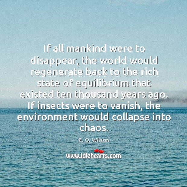 Image, If all mankind were to disappear, the world would regenerate back to the rich