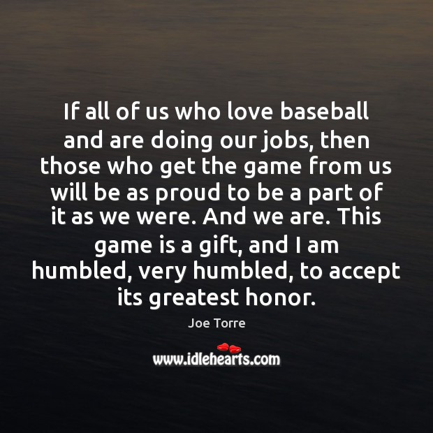 Image, If all of us who love baseball and are doing our jobs,