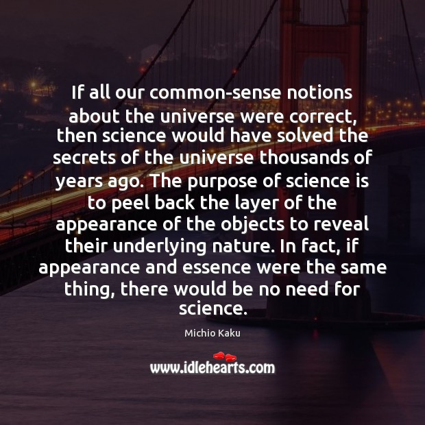 If all our common-sense notions about the universe were correct, then science Image