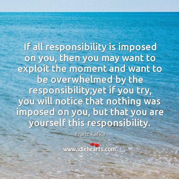 Image, If all responsibility is imposed on you, then you may want to