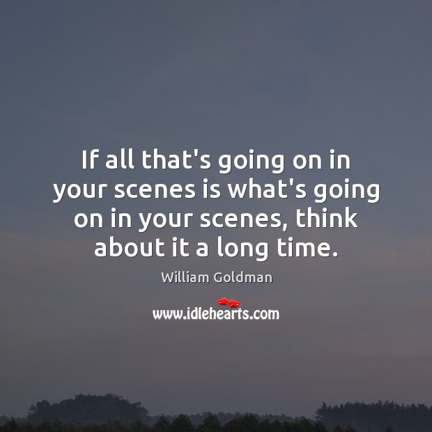 If all that's going on in your scenes is what's going on Image