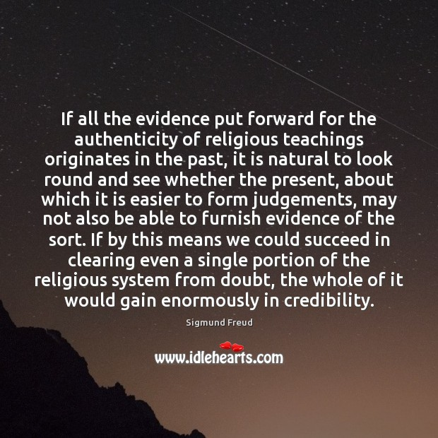 If all the evidence put forward for the authenticity of religious teachings Image