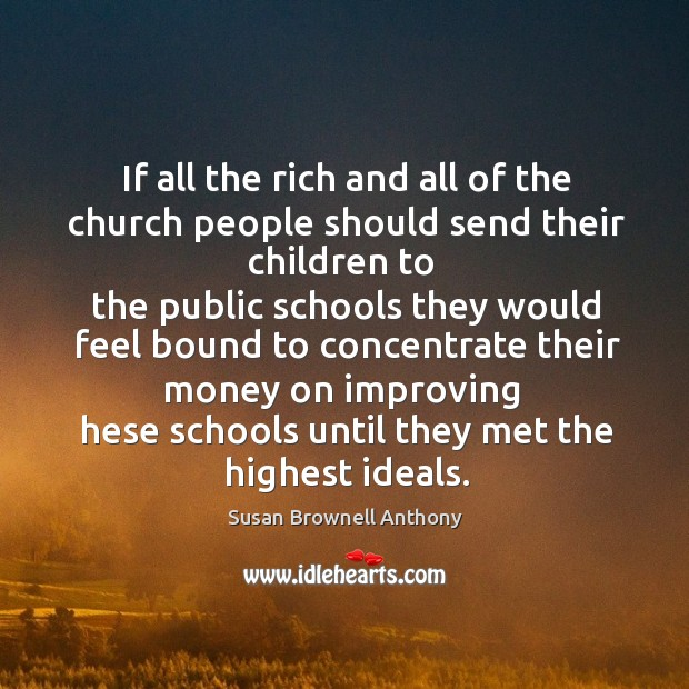Image, If all the rich and all of the church people should send their children to
