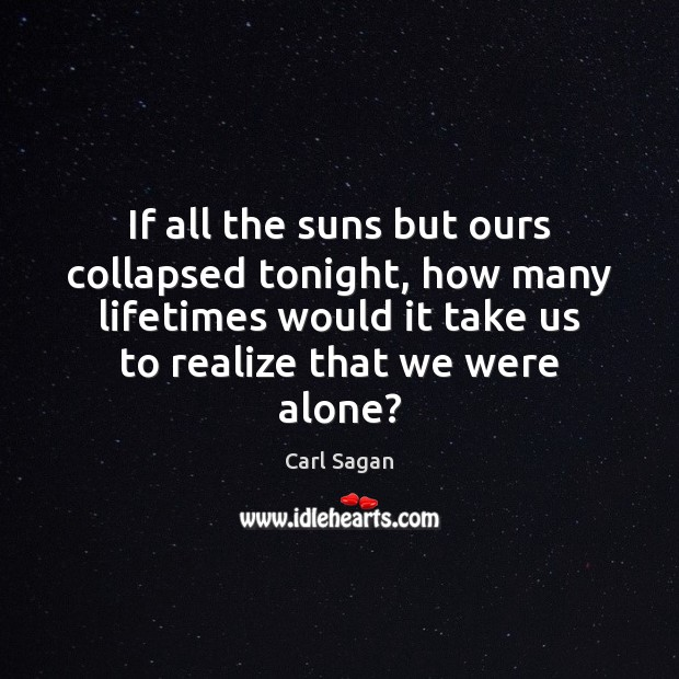 If all the suns but ours collapsed tonight, how many lifetimes would Image