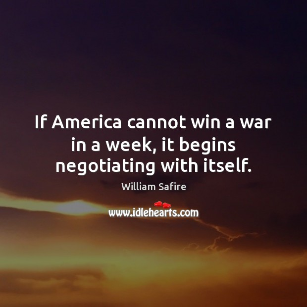 If America cannot win a war in a week, it begins negotiating with itself. Image