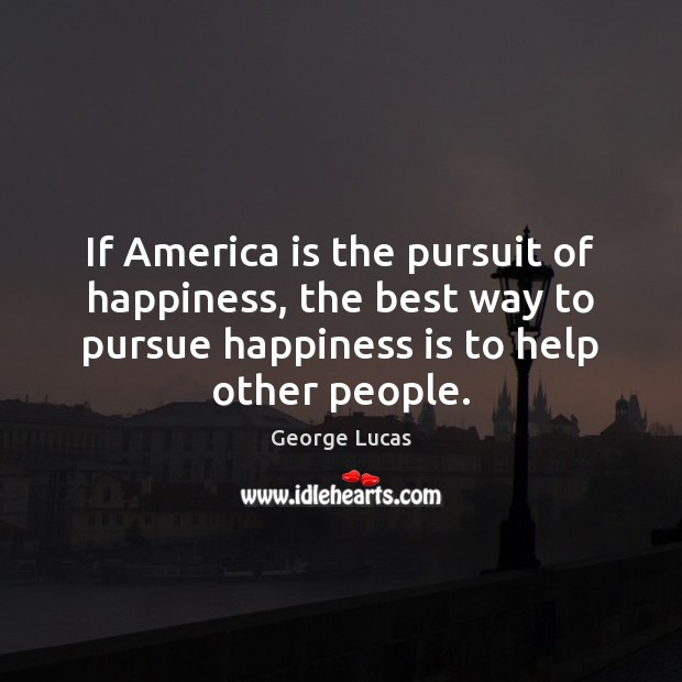 If America is the pursuit of happiness, the best way to pursue Image