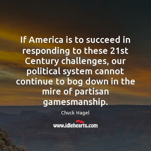 If America is to succeed in responding to these 21st Century challenges, Image
