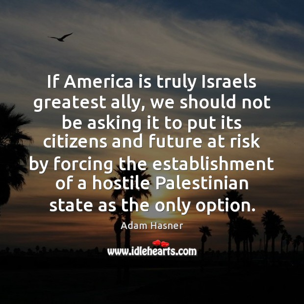 Image, If America is truly Israels greatest ally, we should not be asking