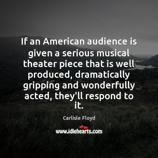 Image, If an American audience is given a serious musical theater piece that