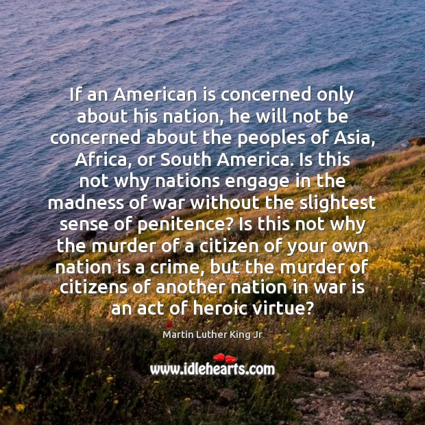 If an American is concerned only about his nation, he will not Image