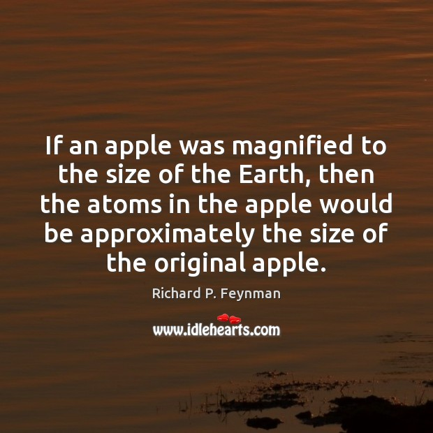 If an apple was magnified to the size of the Earth, then Image
