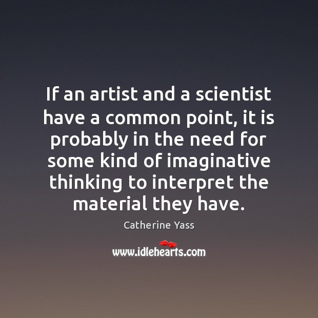 If an artist and a scientist have a common point, it is Image
