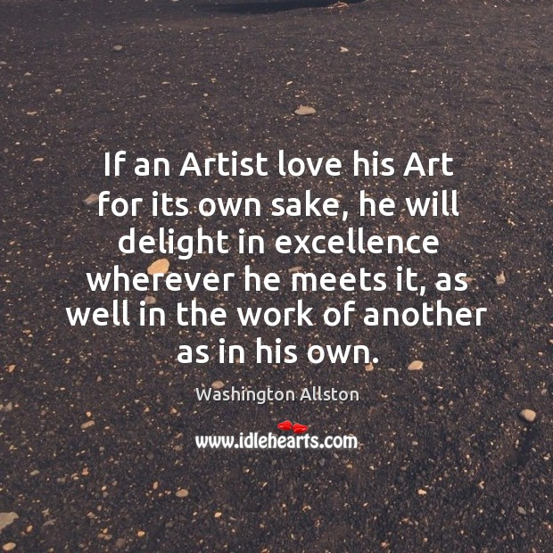 Image, If an Artist love his Art for its own sake, he will