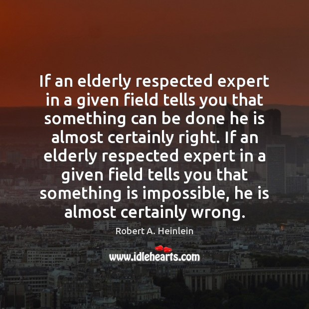 If an elderly respected expert in a given field tells you that Image