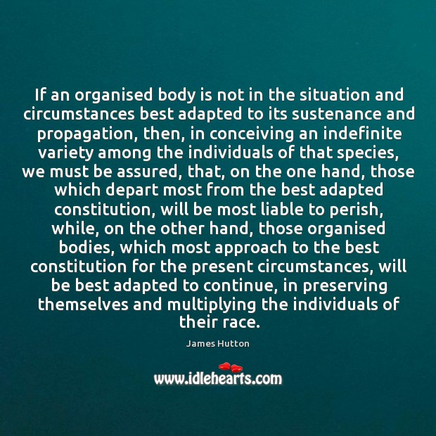 If an organised body is not in the situation and circumstances best James Hutton Picture Quote