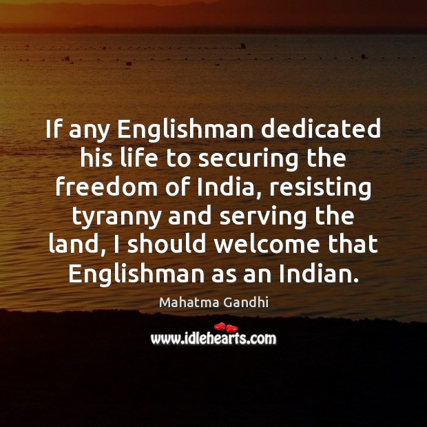 If any Englishman dedicated his life to securing the freedom of India, Image