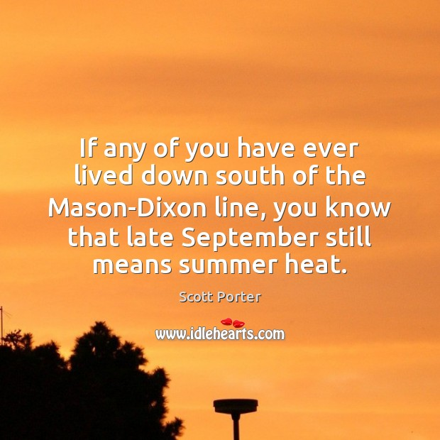 If any of you have ever lived down south of the Mason-Dixon Image