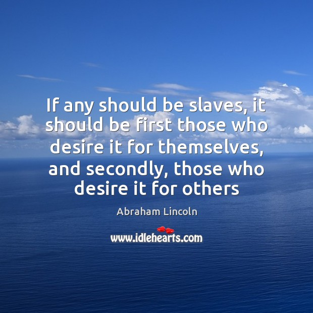 Image, If any should be slaves, it should be first those who desire