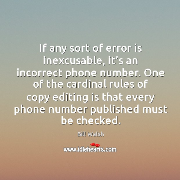 If any sort of error is inexcusable, it's an incorrect phone number. Image
