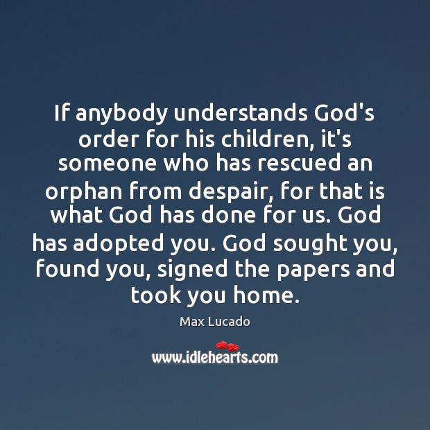 If anybody understands God's order for his children, it's someone who has Image
