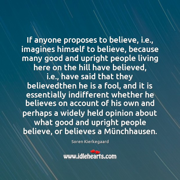 If anyone proposes to believe, i.e., imagines himself to believe, because Image