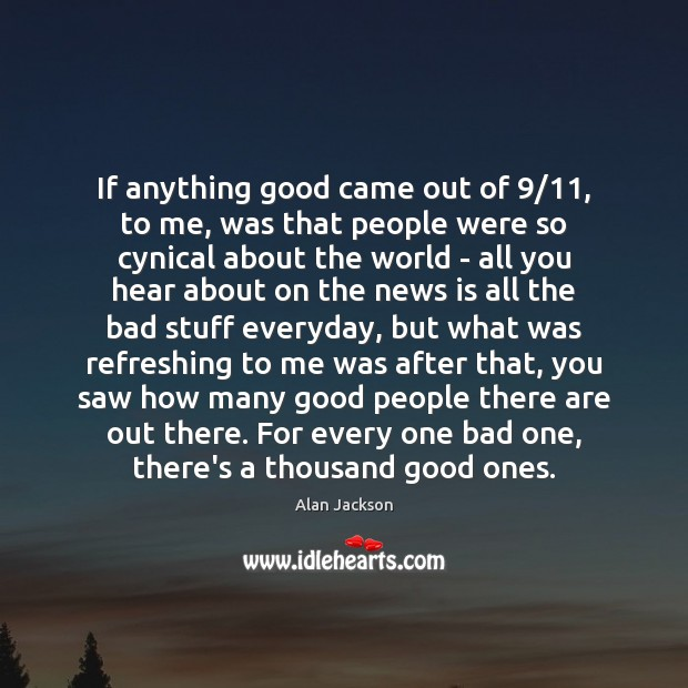 Image, If anything good came out of 9/11, to me, was that people were
