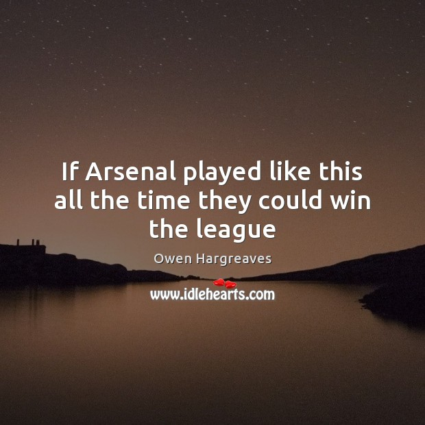 If Arsenal played like this all the time they could win the league Image