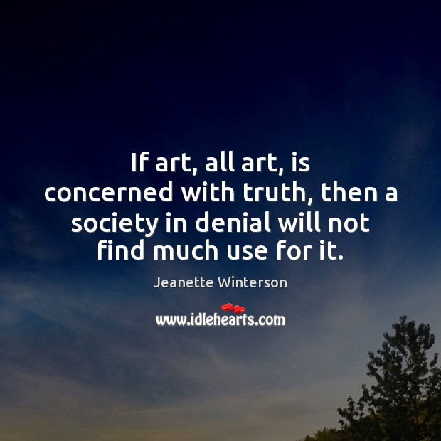 If art, all art, is concerned with truth, then a society in Image