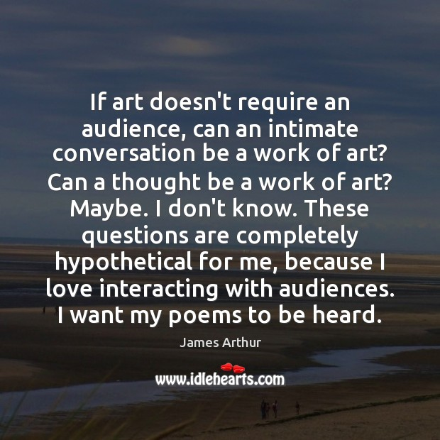 If art doesn't require an audience, can an intimate conversation be a Image