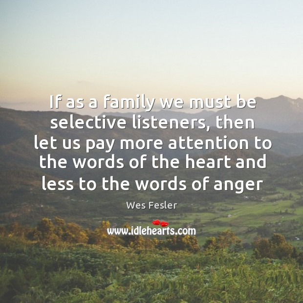 If as a family we must be selective listeners, then let us Image