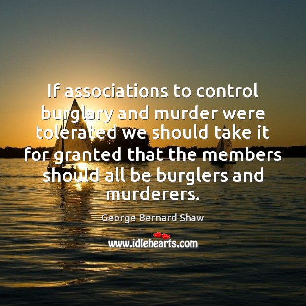 Image, Association, Associations, Burglary, Control, Granted, Ifs, Members, Murder, Murderer, Murderers, Should, Take, Tolerated, Were