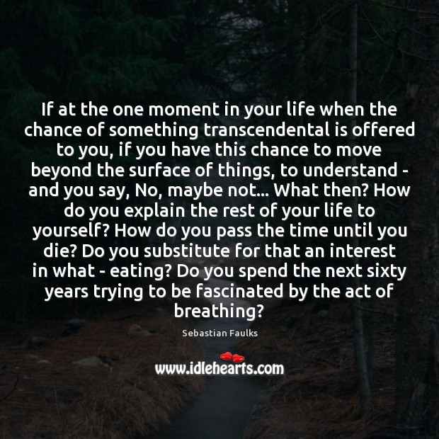 Image, If at the one moment in your life when the chance of
